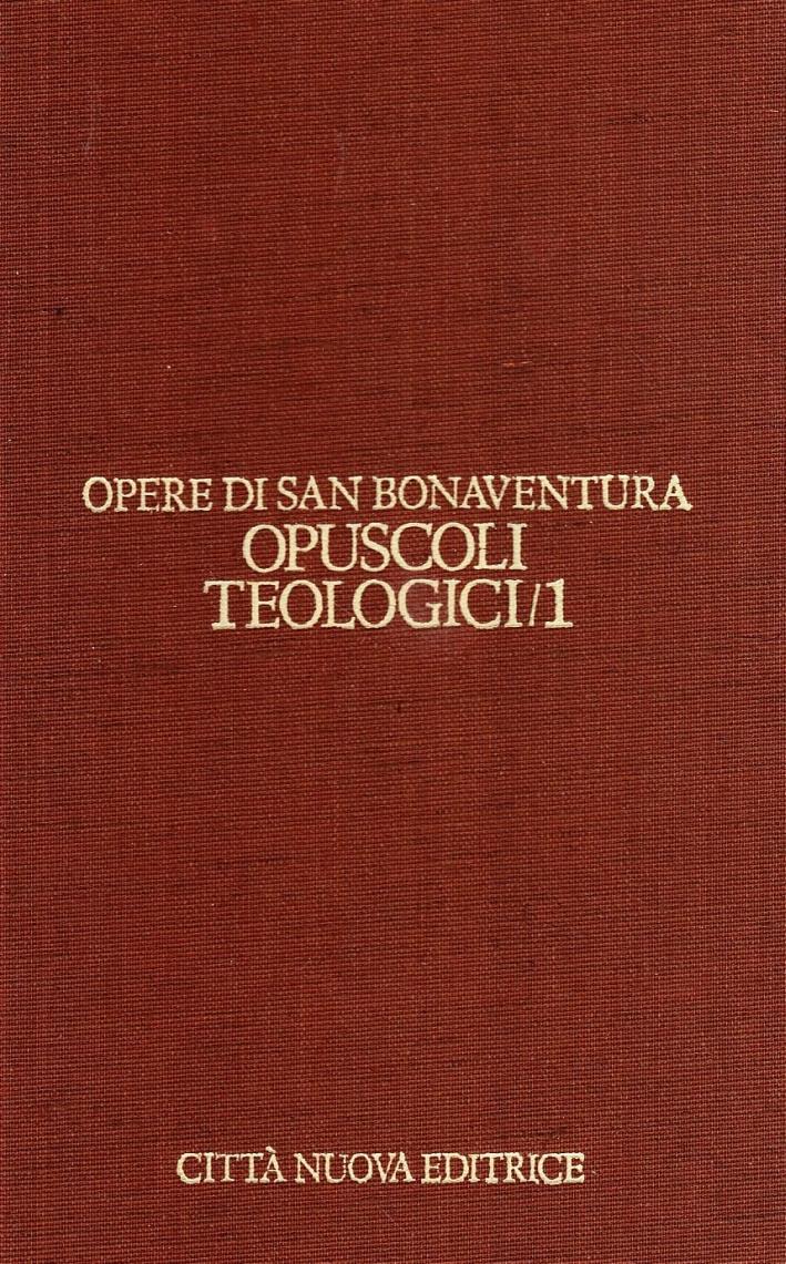 Opere. Vol. 5/1: Opuscoli Teologici.