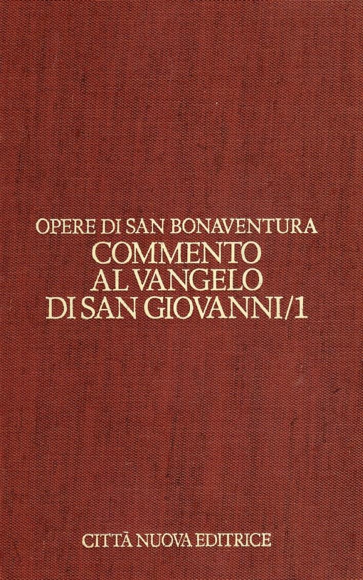 Opere. Vol. 7/1: Commento al Vangelo di san Giovanni. Cap. 1-10.