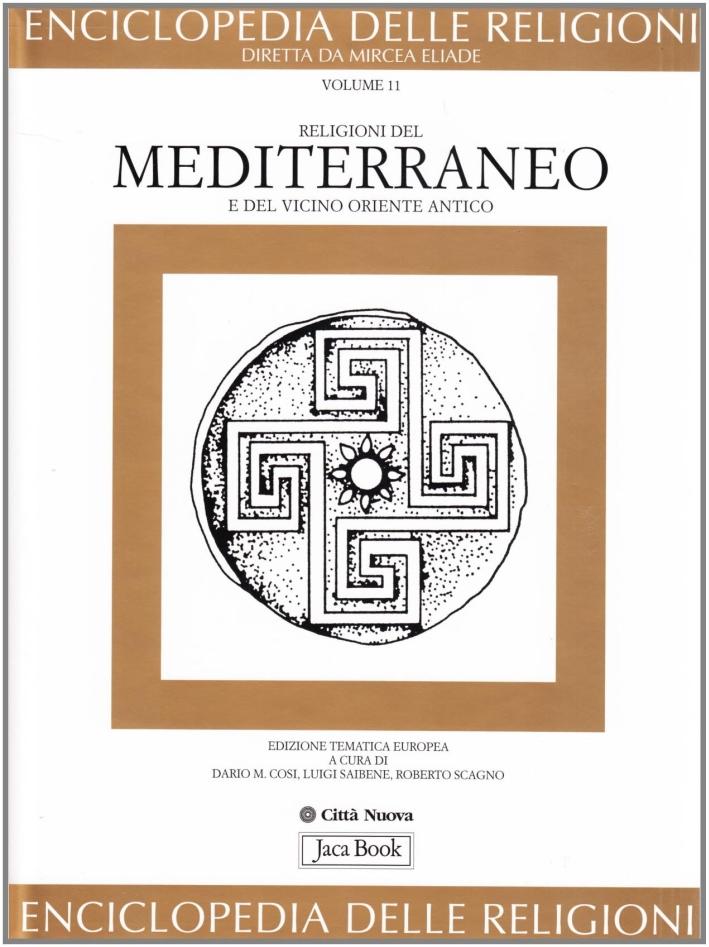 Enciclopedia delle Religioni. Vol. 11: Religioni del Mediterraneo e del Vicino Oriente Antico