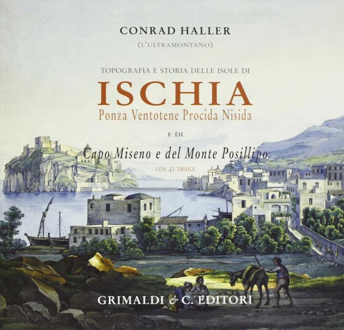 Topografia e storia delle isole di Ischia Ponza Ventotene Procida Nisida e di Capo Miseno e del Monte Posillipo