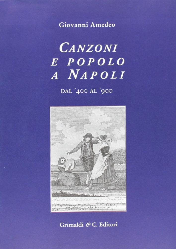 Canzoni e popolo a Napoli dal '400 al '900