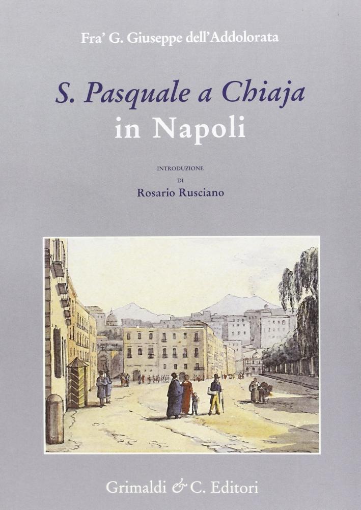 S. Pasquale a Chiaja in Napoli. Notizie