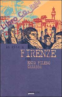 In gita a Firenze con Enzo Fileno Carabba