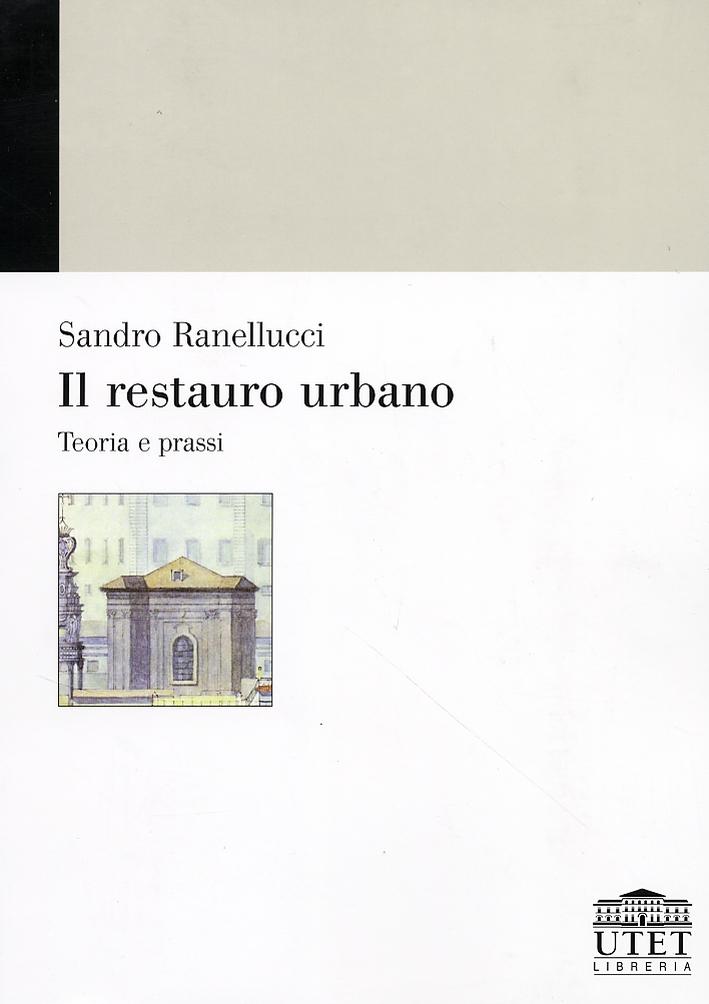 Il restauro urbano. Teoria e prassi