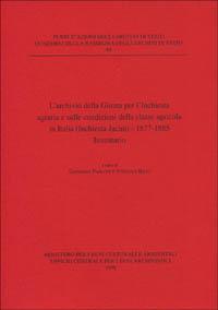 L'archivio della Giunta per l'inchiesta agraria e sulle condizioni della classe agricola in Italia (inchiesta Jacini) 1877-1885. Inventario