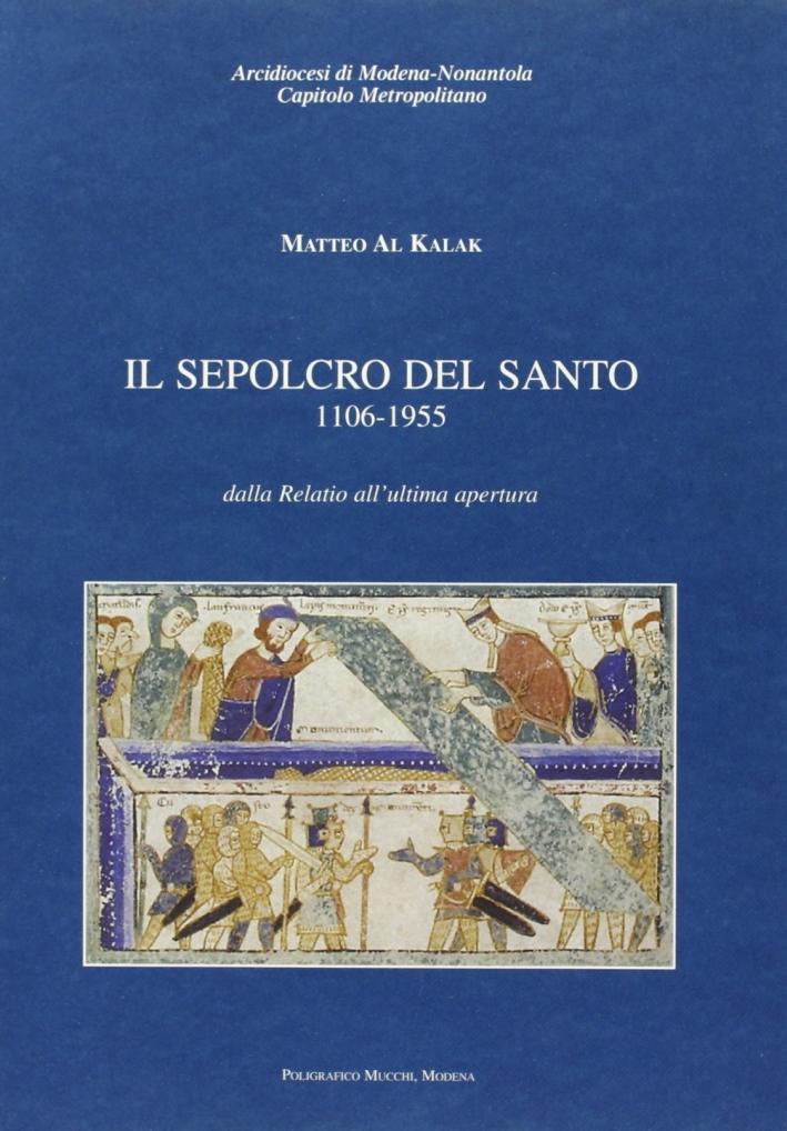 Il sepolcro del santo 1106-1955. Dalla Relatio all'ultima apertura
