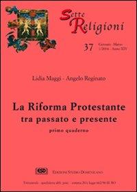La riforma protestante. Vol. 1: Tra passato e presente