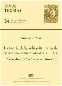 La teoria della schiavitù naturale nel dibattito sul nuovo mondo (1510-1573). «Veri domini» o «servi di natura»?