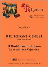 Religioni Cinesi. Vol. 5: il Buddhismo Tibetano. La Tradizione Vajrayana