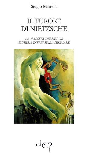 Il furore di Nietzsche. La nascita dell'eroe e della differenza sessuale