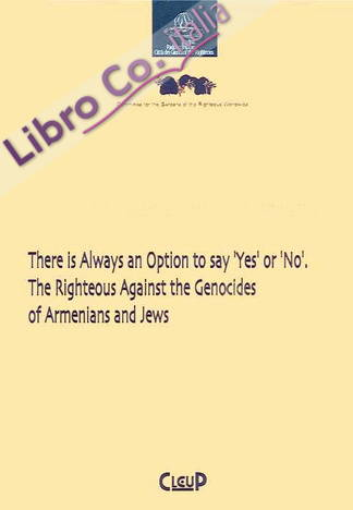 There is always an option to say «yes» or «no». The righteous against the genocides of armenians and jews