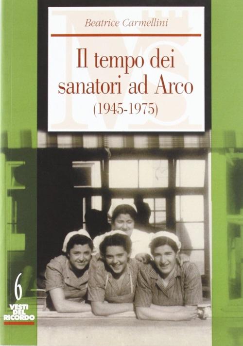 Il Tempo dei Sanatori ad Arco (1945-1975)