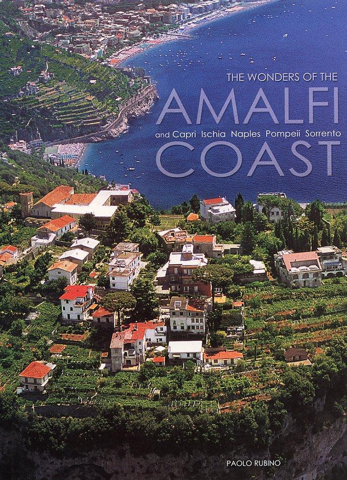 The wonders of the Amalfi and Capri Ischia Naples Pompeii Sorrento Coast