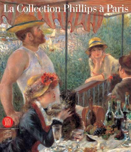 La Collection Phillips à Paris. Catalogo della mostra (Parigi, 28 novembre 2005-26 marzo 2006). Ediz. illustrata