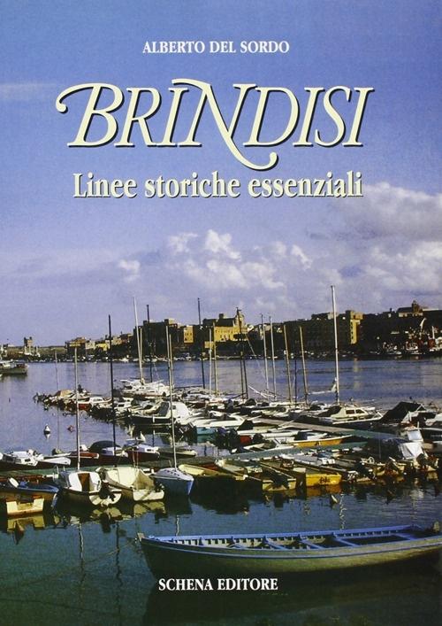 Brindisi. Linee Storiche Essenziali