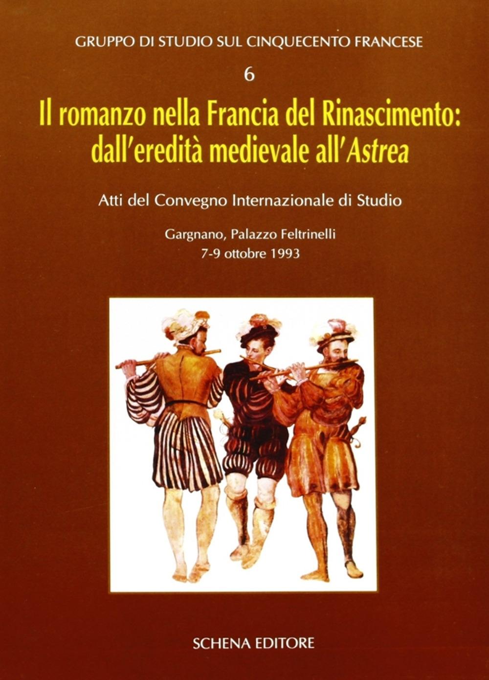 Il romanzo nella Francia del Rinascimento dall'eredità medievale all'Astrea