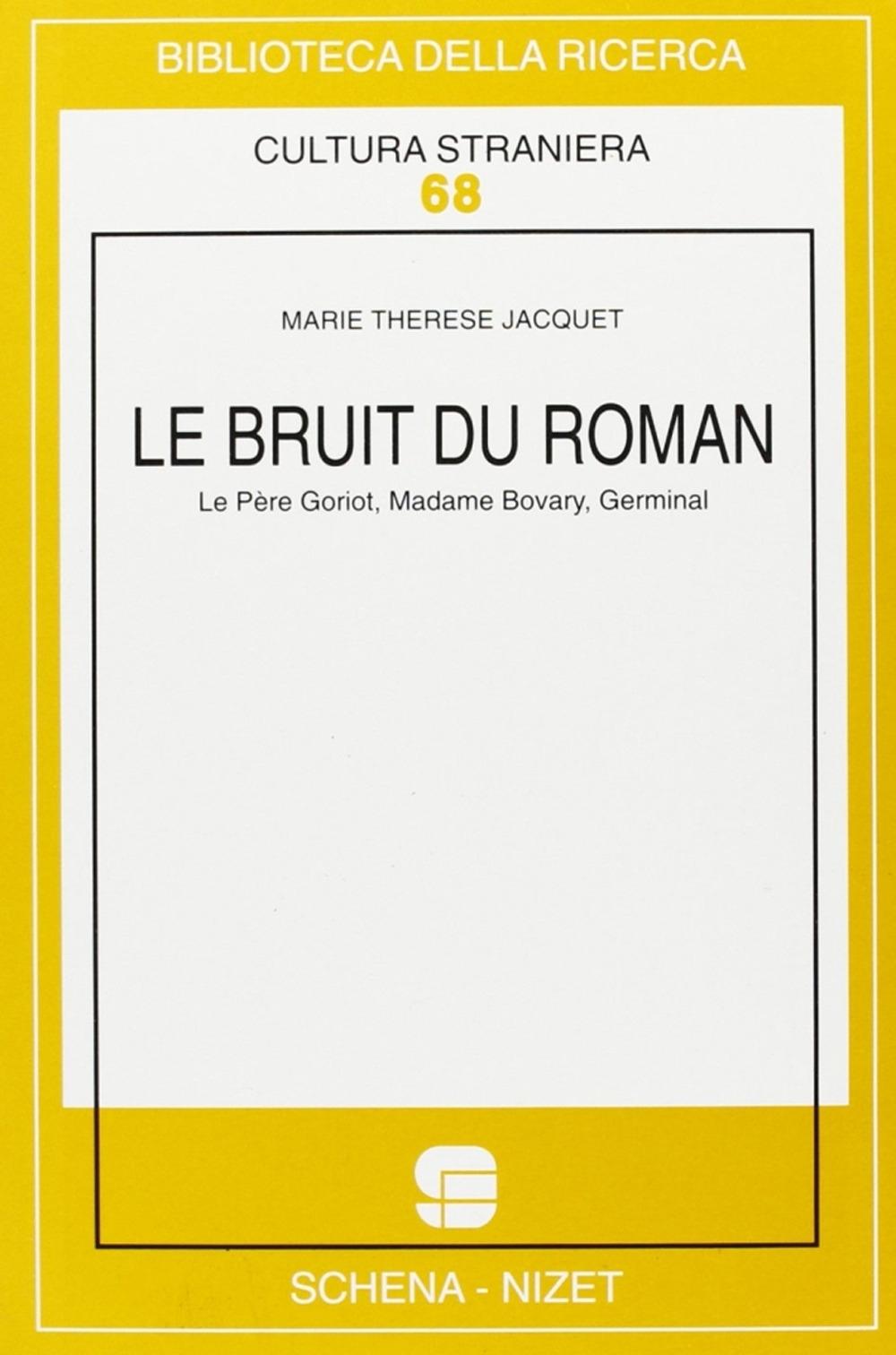 Le bruit du roman. Le père Goriot, Madame Bovary, Germinal