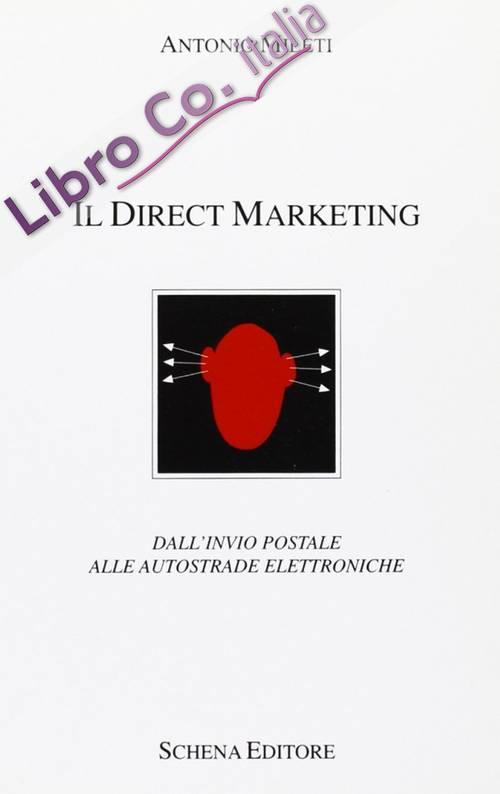 Il direct marketing. Dall'invio postale alle autostrade elettroniche