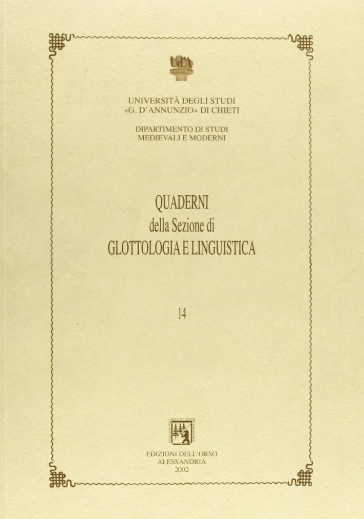 Quaderni della sezione di glottologia e linguistica del Dipartimento di studi medievali e moderni. Vol. 14