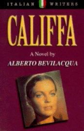 Califfa. A novel by Alberto Bevilacqua