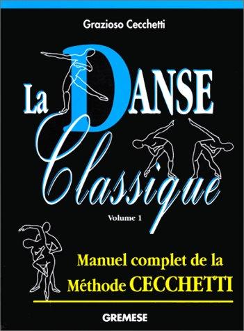 La danse classique. Vol. 1: Metodo Enrico Cecchetti