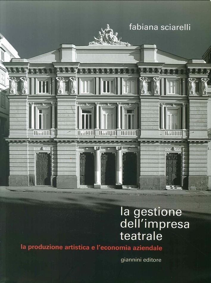 La Gestione Dell'Impresa Teatrale. La Produzione Artistica e l'Economia Aziendale