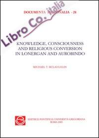 Knowledge, consciousness and religious. Conversion in Bernard Lonergan and Sri Aurobindo