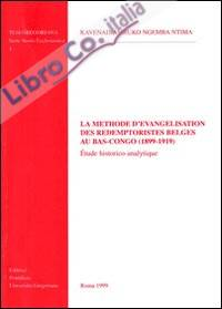La méthode d'évangélisation des rédemptoristes belges au bas-Congo (1899-1919). Étude historico-analytique