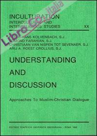 Understanding and discussion. Approaches to muslim-christian dialogue