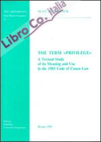 The term «Privilege». A textual study of its meaning and use in the 1983 code of canon law