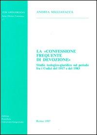 La confessione frequente di devozione. Studio teologico-giuridico sul periodo fra i codici del 1917 e del 1983