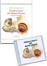 Fossili e rocce del Monte Nerone. Museo di Apecchio. Con CD-ROM