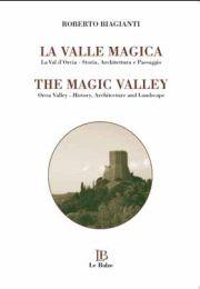 La valle magica. La val d'Orcia. Storia, architettura e paesaggio. Ediz. italiana e inglese