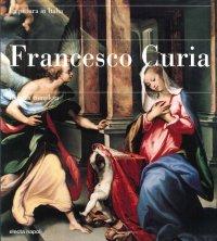 Francesco Curia. L'Opera Completa
