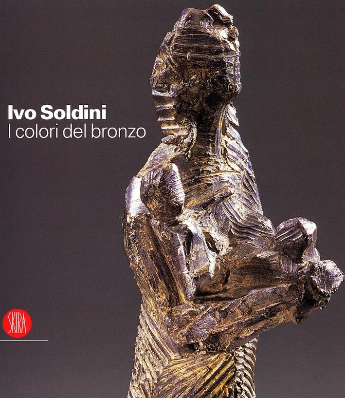 Ivo Soldini. I colori del bronzo