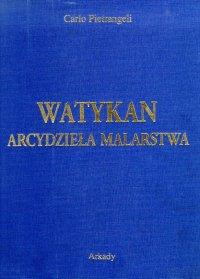 Watykan. Arcydziela Malarstwa. [Polish Ed.]