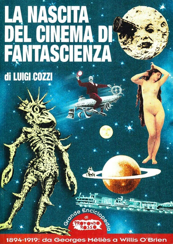 La nascita del cinema di fantascienza. 1894-1919: da Georges Méliès a Willis O'Brien