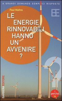 Le energie rinnovabili hanno un avvenire?