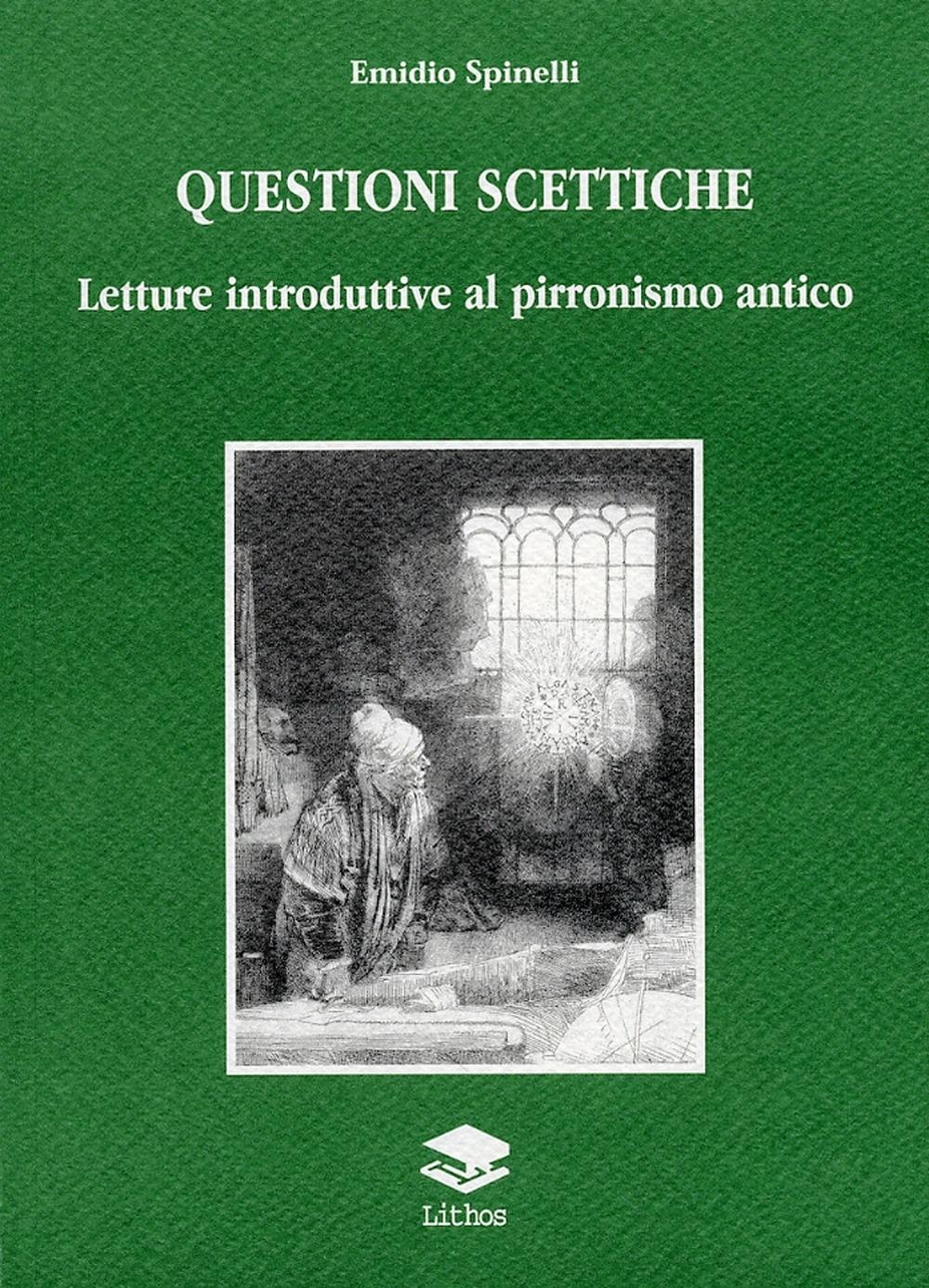 Questioni scettiche. Letture introduttive al pirronismo antico