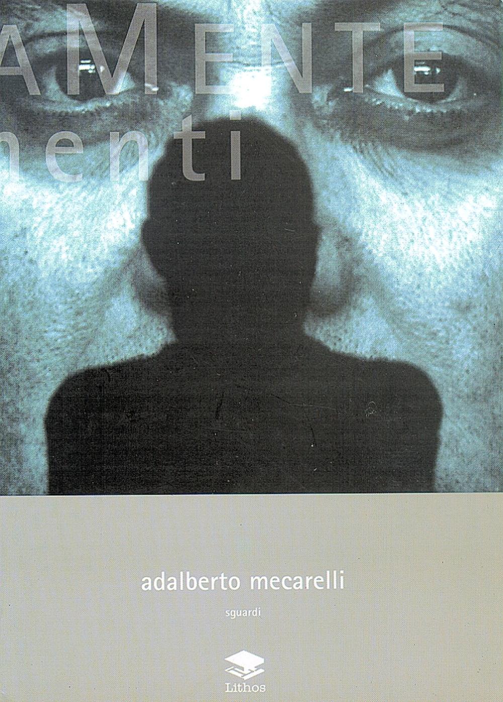 Adalberto Mecarelli. Sguardi
