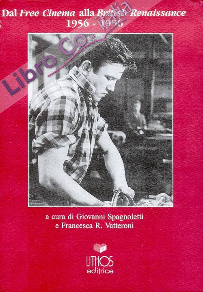 Dal Free cinema alla British Renaissance. 1956-1996