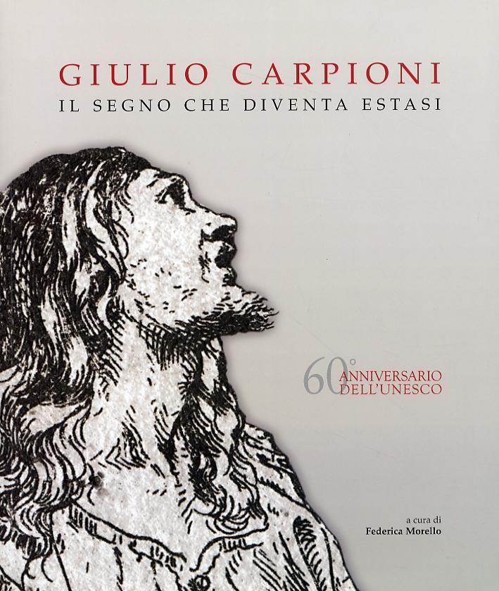 Giulio Carpioni. Il segno che diventa estasi