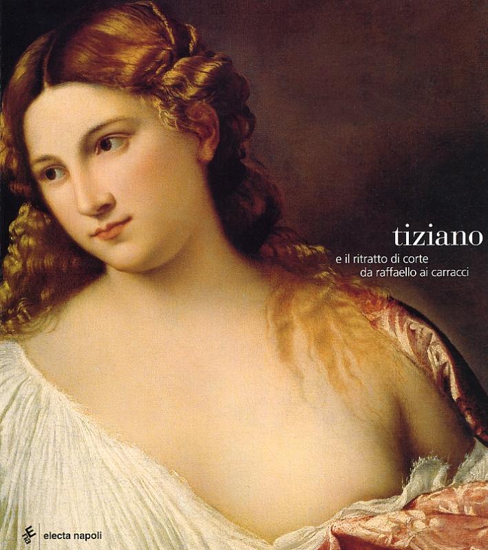 Tiziano e il Ritratto di Corte Da Raffaello ai Carracci