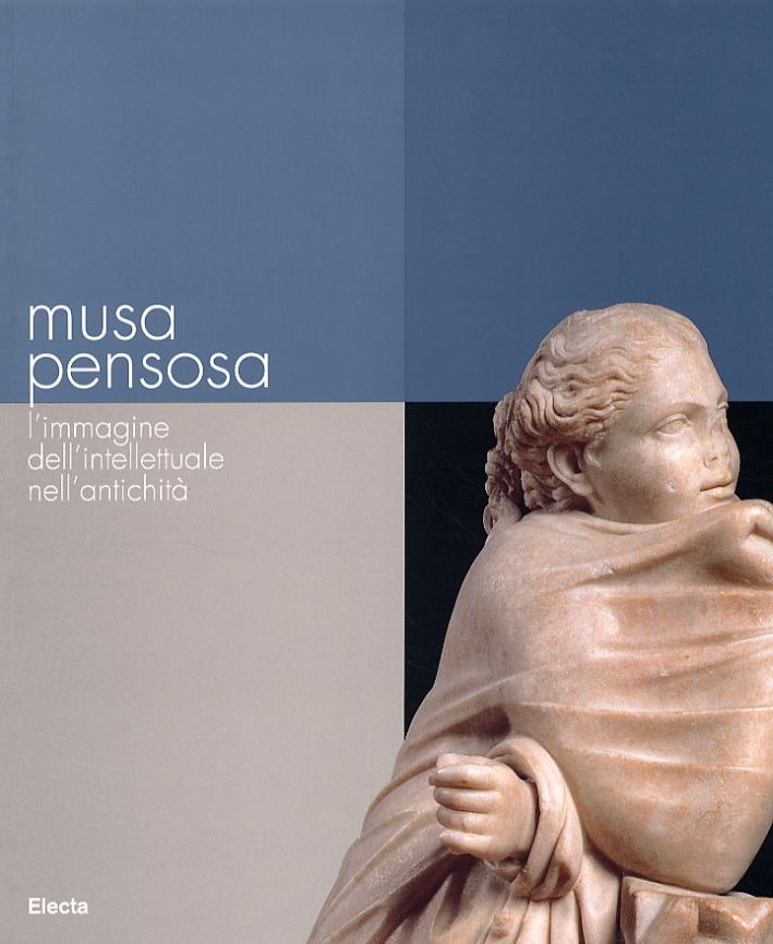 Musa pensosa. L'immagine dell'intellettuale nell'antichità