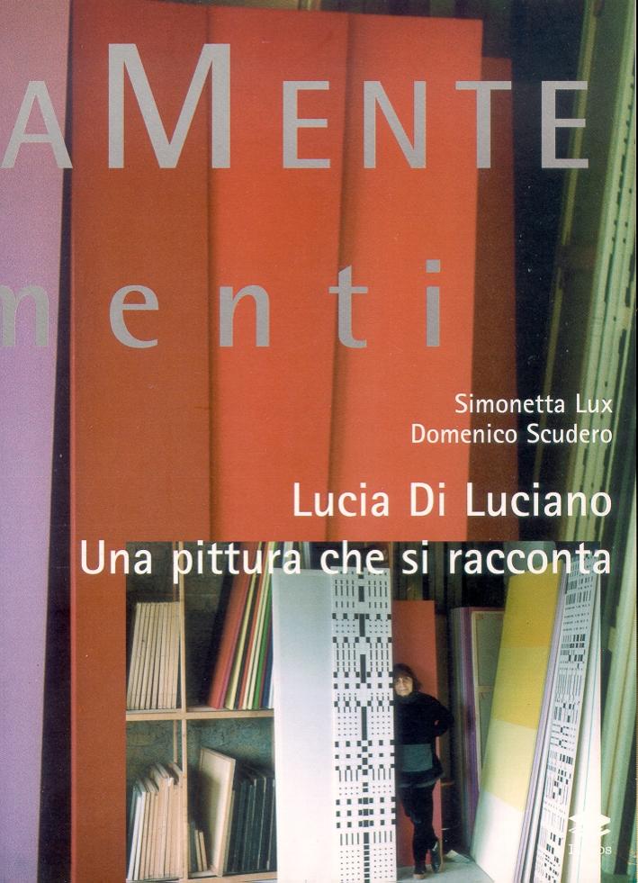 Lucia Di Luciano. Una pittura che si racconta