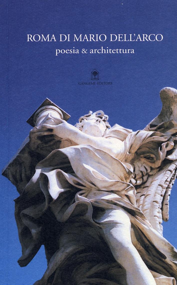 Roma di Mario dell'Arco. Poesia & architettura