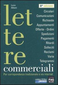 Lettere commerciali. Per corrispondenza tradizionale e via internet. Con CD-ROM