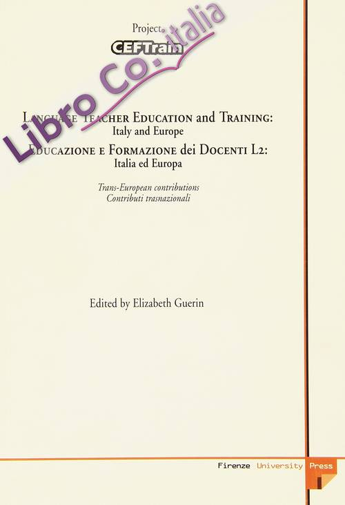 Language teacher education and training: Italy and Europe. CEFTrain day-Educazione e formazione dei docenti L2: Italia e Europa. Giornata CEFTrain. Ediz. bilingue