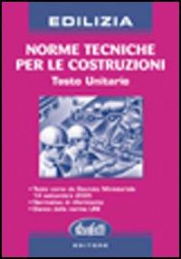 Norme tecniche per le costruzioni. Testo unitario