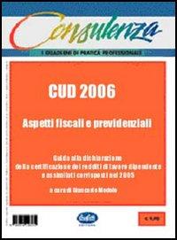 CUD 2006. Aspetti fiscali e previdenziali.